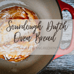 Sourdough Dutch Oven Bread with Only a Few Ingredients