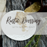 Rustic Dressing with Giblet Gravy